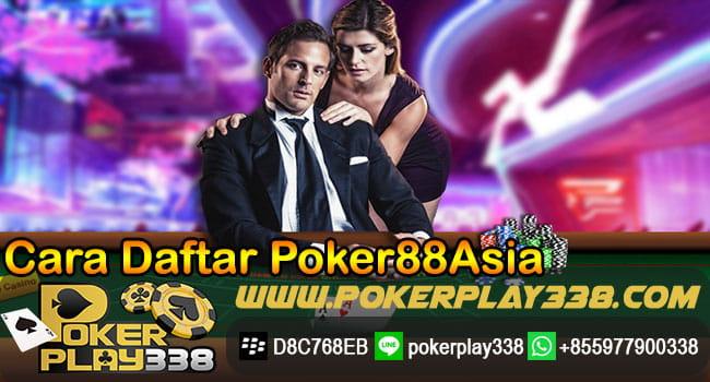 Cara-Daftar-Poker88Asia